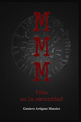 M M M Vida en la oscuridad por Gustavo Artigues Maestre