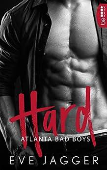 Atlanta Bad Boys - Hard (Sexy Bastard-Reihe 1) von [Jagger, Eve]