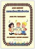 Musicalfabeto. Guida per l'insegnante. Corso di alfabetizzazione musicale per la scuola primaria. Con CD Audio