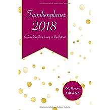 Familienplaner 2018: Mein Familienplaner als Buchkalender - Familienplaner 2017 2018