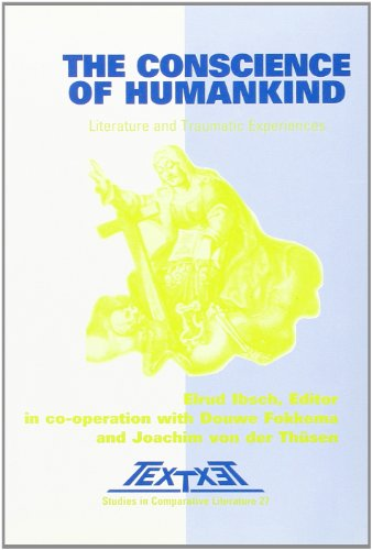 """The Conscience of Humankind: Conscience of Humankind: Literature and Traumatic Experiences v. 3 (Textxet: Studies in Comparative Literature / ... Association """"Literature as Cultural Memory"""")"""