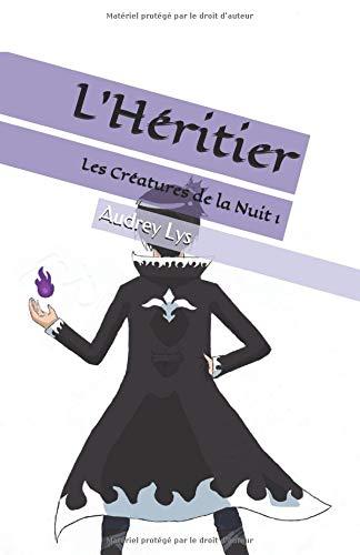 Les Créatures de la Nuit 1 : l'Héritier por Audrey Lys