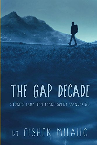 the-gap-decade-stories-from-ten-years-spent-wandering-english-edition