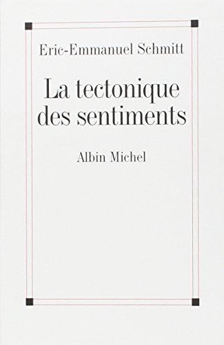 La tectonique des sentiments par Eric-Emmanuel Schmitt