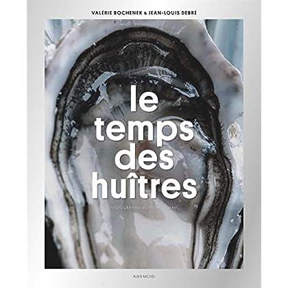 Le Temps des huîtres: Ou l'histoire du Bassin d'Arcachon vue par une famille d'ostréiculteurs