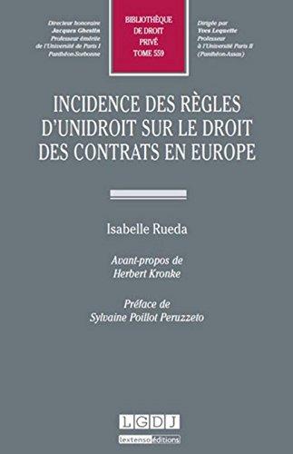 Incidence des règles d'UNIDROIT sur le droit des contrats en Europe T559