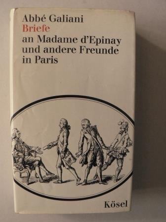 Briefe an Madame d'Epinay und andere Freunde in Paris 1769 - 1781