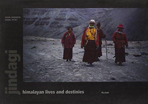 Jindagi. Himalayan lives and destinies por Silvia Lanfranchi