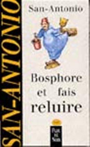Bosphore et fait reluire par San-Antonio