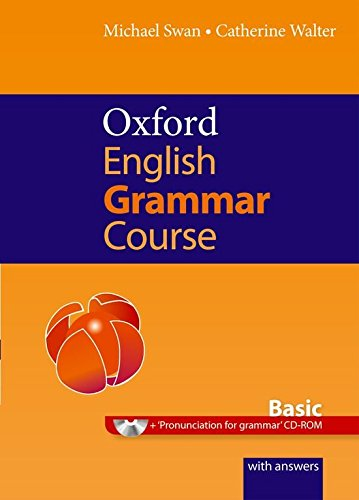 Oxford English Grammar Course. Basic. Student Book. With Answers: A grammar practice...