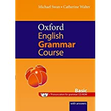 Oxford English Grammar Course. Basic. Student Book. With Answers: A grammar practice book for elementary to pre-intermediate students of English