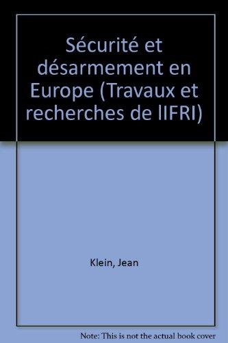 Sécurité et désarmement en Europe (Travaux et recherches de lIFRI) par Jean Klein