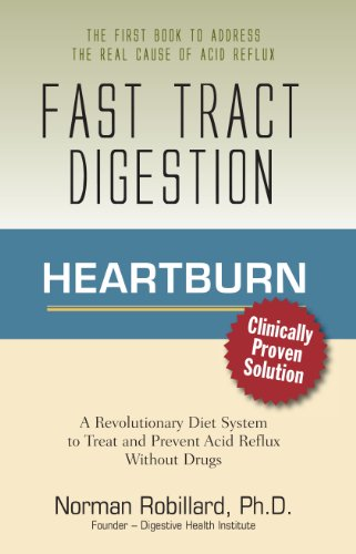 Heartburn - Fast Tract Digestion: LPR, Acid Reflux & GERD Diet Cure Without Drugs | Surprising Truth about the Cause of Acid Reflux Explained (Clinically Proven Solution) por Norman Robillard Ph.D.