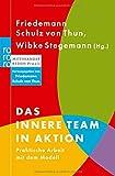 Das innere Team in Aktion. Praktische Arbeit mit dem Modell. - Friedemann Schulz von Thun, Wibke Stegemann, Friedemann Schulz von Thun