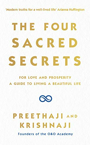 The Four Sacred Secrets: For Love and Prosperity, A Guide to Living a Beautiful Life (English Edition)
