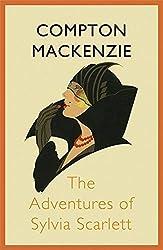 The Adventures of Sylvia Scarlett by Compton Mackenzie (2012-11-22)