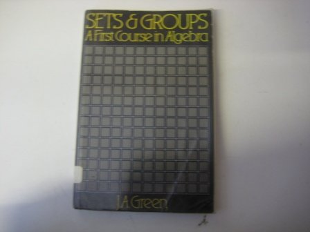 Sets & Groups: A First Course in Algebra, Second Edition