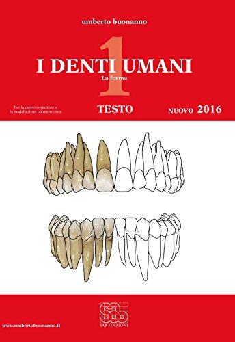 I denti umani. Tavole-Disegno tecnico. Con e-book. Con espansione online. Per le Scuole superiori: 1