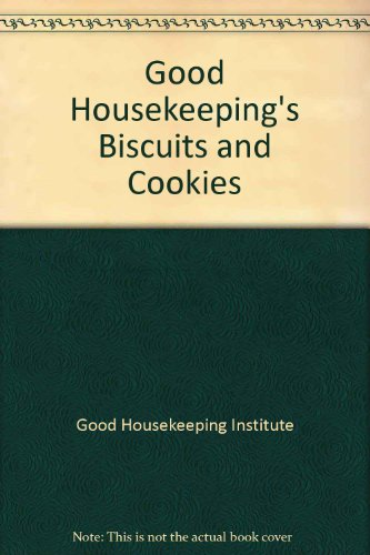 Good Housekeeping's Biscuits and Cookies