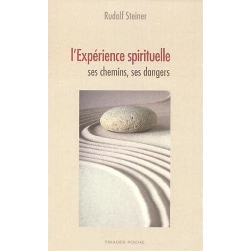 L'expérience spirituelle : Ses chemins, ses dangers