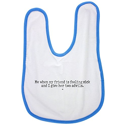 blue-baby-bib-with-me-when-my-friend-is-feeling-sick-and-i-give-her-two-advils