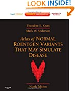 #10: Atlas of Normal Roentgen Variants That May Simulate Disease: Expert Consult - Enhanced Online Features and Print