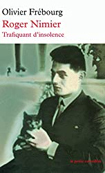 Roger Nimier: Trafiquant d'insolence