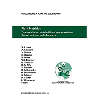 Plant Nutrition: Food security and sustainability of agro-ecosystems through basic and applied research (Developments in Plant and Soil Sciences, Band 92)