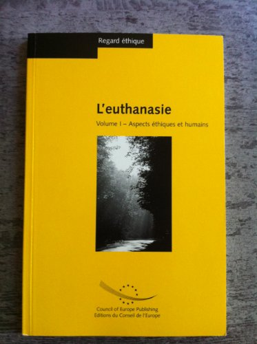 L'euthanasie, tome 1 : Aspects éthi...