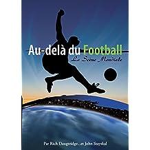 Au-Dela Du Football,: La Scene Mondiale