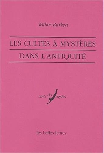 Les Cultes à mystères dans l'Antiquité
