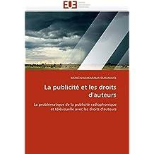 La publicité et les droits d'auteurs: La problématique de la publicité radiophonique et télévisuelle avec les droits d'auteurs (Omn.Univ.Europ.)
