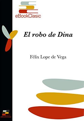 El robo de Dina (Anotado) por Félix Lope de Vega