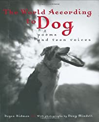 The World according to Dog: Poems and Teen Voices (Bccb Blue Ribbon Nonfiction Book Award (Awards))
