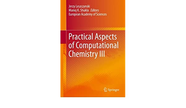 Practical Aspects of Computational Chemistry III
