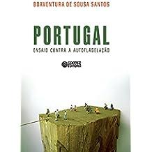Portugal: Ensaio contra a autoflegelação (Portuguese Edition)