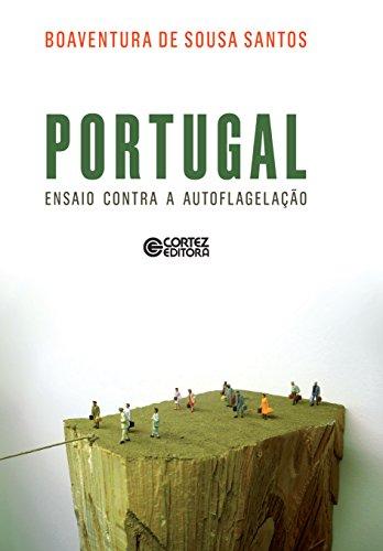 Portugal: Ensaio contra a autoflegelação (Portuguese Edition) por Boaventura de Sousa Santos