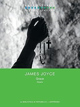 Grace - Grazia (Short Stories) di [Joyce, James]
