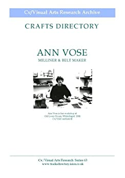 Ann Vose: Milliner and Belt Maker (Cv/Visual Arts Research Book 63) by [James, Nicholas]
