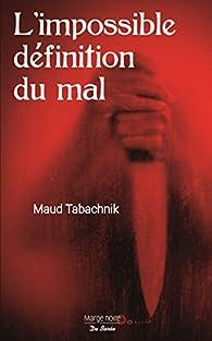 L'impossible définition du mal par Maud Tabachnik