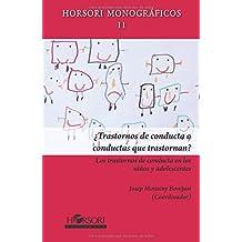 ¿Trastornos de conducta o conductas que trastornan? (Horsori Monográficos)