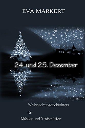 24. und 25. Dezember: Weihnachtsgeschichten für Mütter und Großmütter