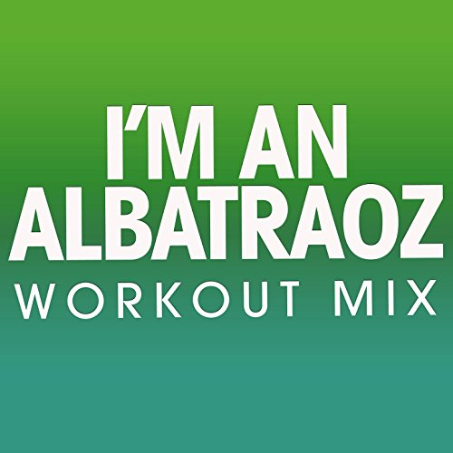 I'm an Albatraoz - Single