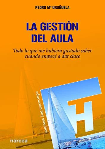 LA GESTIÓN DEL AULA (Educación Hoy Estudios) por PEDRO Mª URUÑUELA