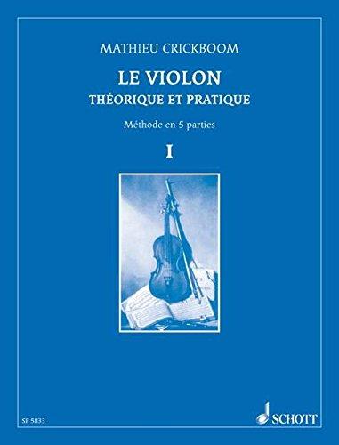 Le Violon Théorique et Pratique - Méth...