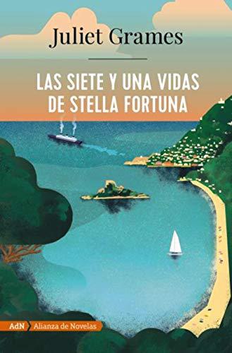Las siete y una vidas de Stella Fortuna de Juliet Grames