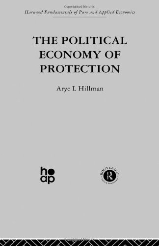 The Political Economy of Protection (Harwood Fundamentals of Pure and Applied Economics)