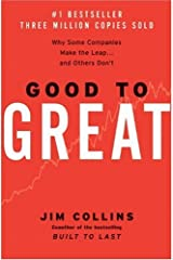 Good To Great : Why Some Companies Make The Leap and Others Don't by Collins, Jim (2001) Hardcover Hardcover