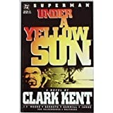 Superman: Under a Yellow Sun: A Novel by Clark Kent by J.F. Moore (1995-12-01)