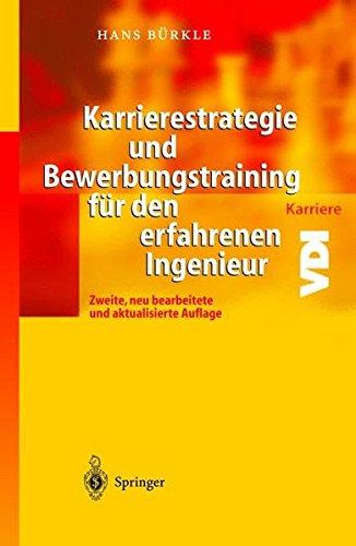 Karrierestrategie und Bewerbungstraining für den erfahrenen Ingenieur (VDI-Buch)